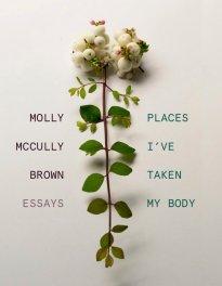 Places I've Taken My Body